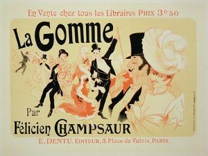 """Reproduction of a Poster Advertising """"La Gomme,"""" by Felicien Champsaur by Jules Ch?ret"""
