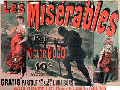 "Poster Advertising the Publication of ""Les Miserables"" by Victor Hugo 1886 by Jules Chéret"