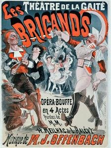 Poster For the Opera Bouffe Les Brigands by Jacques Offenbach by Jules Chéret