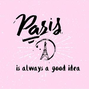 Lettering Quote Paris is Always a Good Idea. Eiffel Tower by Julia_design