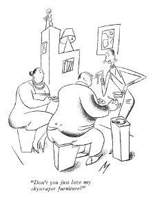 """""""Don't you just love my skyscraper furniture?"""" - New Yorker Cartoon by Julian de Miskey"""