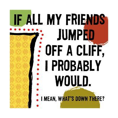 Jumped Off a Cliff--Art Print