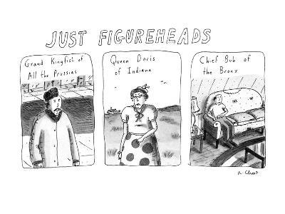 Just Figureheads - New Yorker Cartoon-Roz Chast-Premium Giclee Print