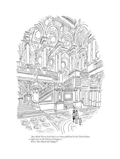 """""""Just think! Every book that's ever been published in the United States is?"""" - New Yorker Cartoon-Charles E. Martin-Premium Giclee Print"""