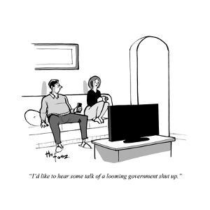 """I'd like to hear some talk of a looming government shut-up."" - Cartoon by Kaamran Hafeez"