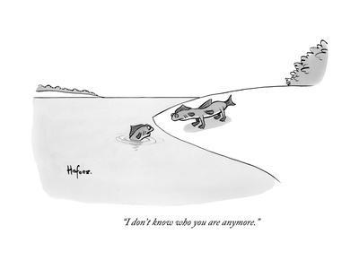 """""""I don't know who you are anymore."""" - New Yorker Cartoon"""