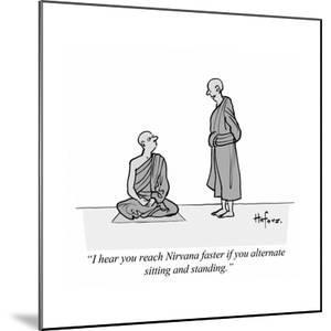 """""""I hear you reach Nirvana faster if you alternate sitting and standing."""" - Cartoon by Kaamran Hafeez"""