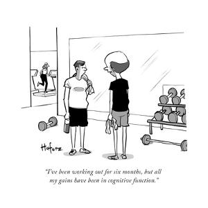 """I've been working out for six months, but all my gains have been in cogni..."" - Cartoon by Kaamran Hafeez"