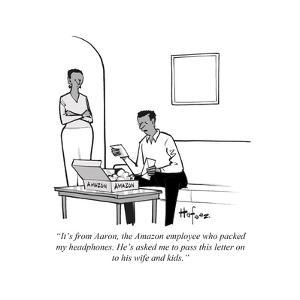 """""""It's from Aaron, the Amazon employee who packed my headphones. He's asked?"""" - Cartoon by Kaamran Hafeez"""