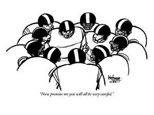 """""""Now promise me you will all be very careful."""" - New Yorker Cartoon by Kaamran Hafeez"""