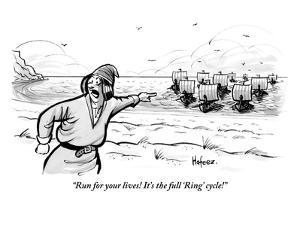 """Run for your lives! It's the full 'Ring' cycle!!"" - New Yorker Cartoon by Kaamran Hafeez"