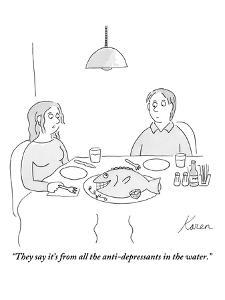 """""""They say it's from all the anti-depressants in the water."""" - New Yorker Cartoon by Karen Sneider"""