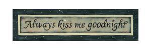 Always Kiss Me Goodnight by Karen Tribett