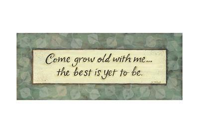 Come Grow Old with Me