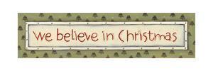 We Believe in Christmas by Karen Tribett