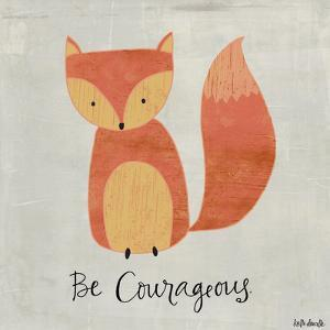 Be Courageous by Katie Doucette