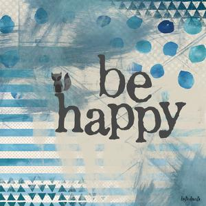 Be Happy Blue by Katie Doucette
