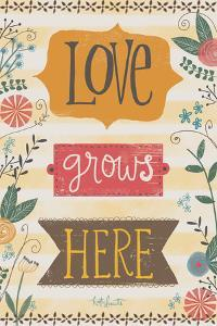 Farmhouse Love Grows Here by Katie Doucette