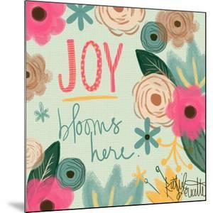 Joy Blooms Here by Katie Doucette