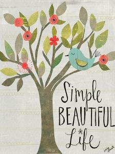Simple, Beautiful, Life by Katie Doucette