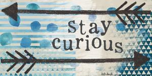Stay Curious Blue by Katie Doucette