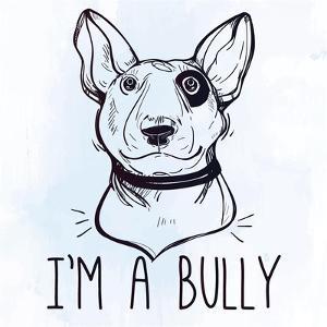 Illustration of Bull Terrier with Funny Slogan. by Katja Gerasimova