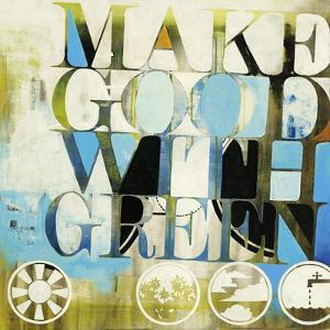 Make Good with Green by Kc Haxton