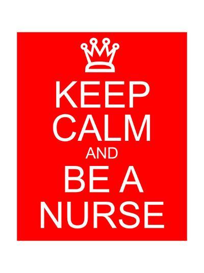 Keep Calm and Be A Nurse-mybaitshop-Art Print
