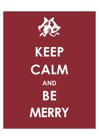 Keep Calm and be Merry--Art Print