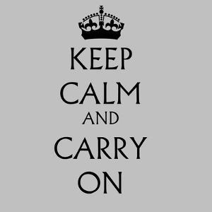Keep Calm and Carry on Grey