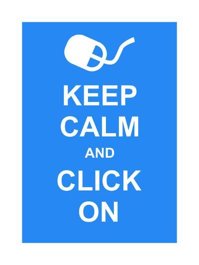 Keep Calm and Click On-prawny-Art Print