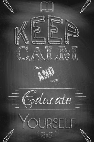 Keep Calm and Educate Yourself-Bratovanov-Art Print