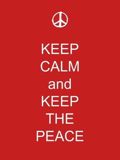 Keep Calm and Keep the Peace-Whoartnow-Giclee Print