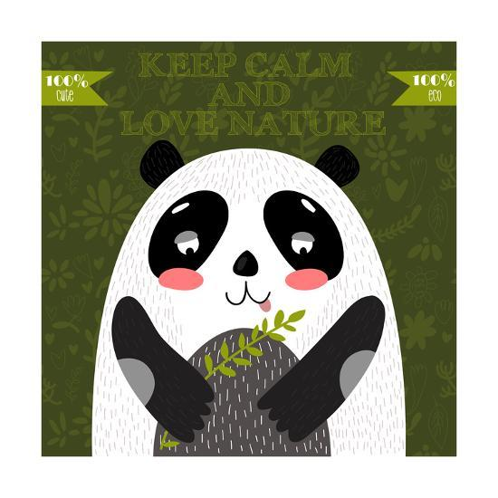 Keep Calm and Love Nature.Vector Concept .Cute Panda Bear in Vector.-Ovocheva-Art Print