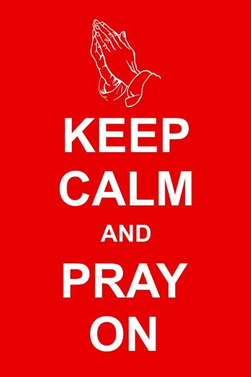 Keep Calm and Pray On-prawny-Art Print