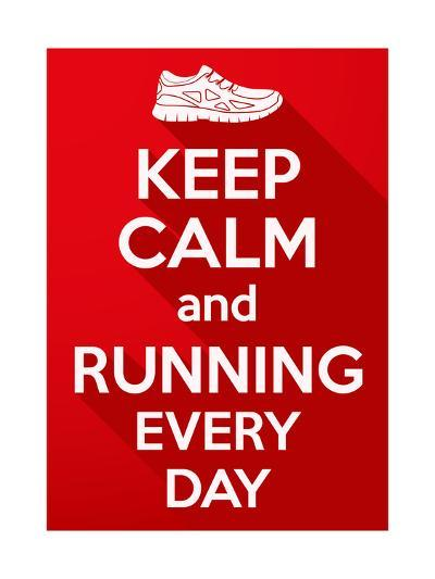 Keep Calm and Running Every Day.-BTRSELLER-Art Print