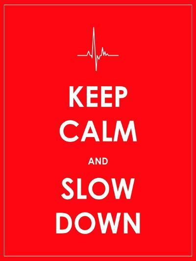 Keep Calm and Slow down Banner-place4design-Art Print