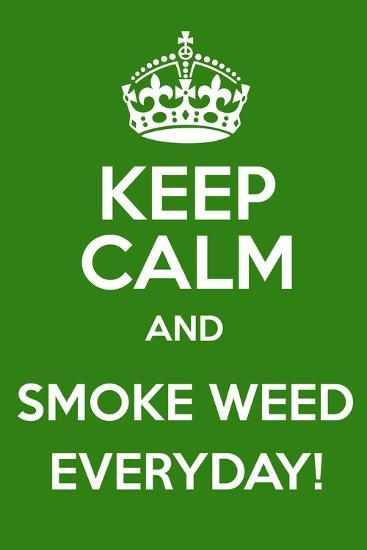 Keep Calm and Smoke Weed Everyday-Andrew S Hunt-Art Print