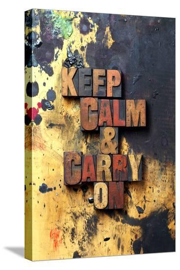Keep Calm & Carry On-Old Type--Stretched Canvas Print