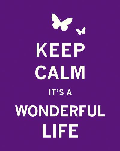 Keep Calm It's a Wonderful Life-The Vintage Collection-Art Print
