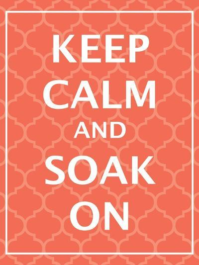 Keep Calm & Soak-N^ Harbick-Art Print