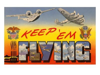 Keep 'Em Flying Army Planes--Art Print