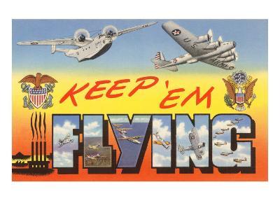 Keep 'Em Flying Planes--Art Print