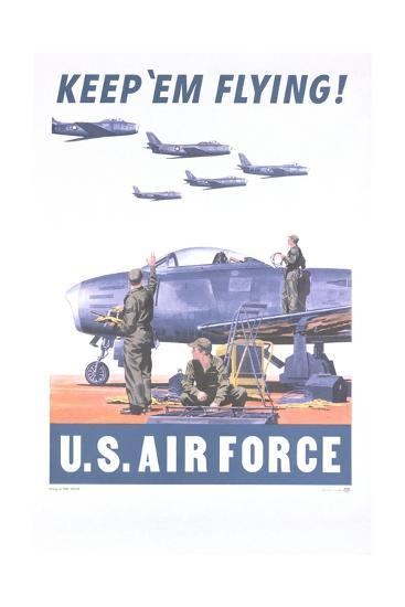 Keep 'Em Flying - U.S. Air Force Poster--Giclee Print