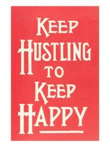 Keep Hustling to Keep Happy Slogan