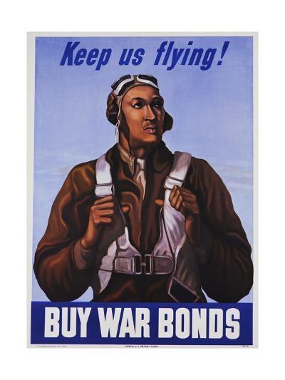 Keep Us Flying! Buy War Bonds Tuskeegee Airmen Poster--Giclee Print
