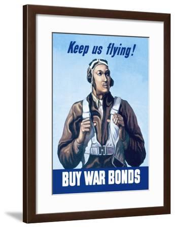 Keep Us Flying, Buy War Bonds--Framed Art Print