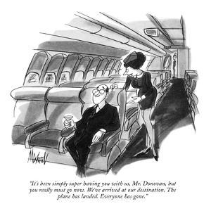 """It's been simply super having you with us, Mr. Donovan, but you really mu?"" - New Yorker Cartoon by Kenneth Mahood"