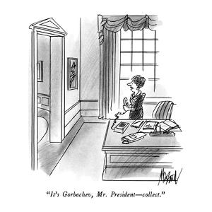 """It's Gorbachev, Mr. President?collect."" - New Yorker Cartoon by Kenneth Mahood"
