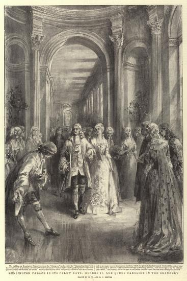 Kensington Palace in its Palmy Days, George II and Queen Caroline in the Orangery-Henry William Brewer-Giclee Print